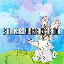 29 All Time Best Nursery Rhyme Sing a Long [Explicit]