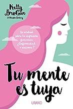 Tu mente es tuya: La verdad sobre la depresión femenina. ¿Enfermedad o síntoma? (Medicinas complementarias) (Spanish Edition)
