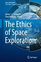 The Ethics of Space Exploration (Space and Society)