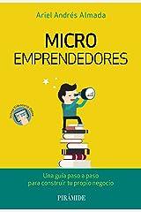 Microemprendedores: Una guía paso a paso para construir tu propio negocio (Empresa y Gestión) (Spanish Edition) Kindle Edition