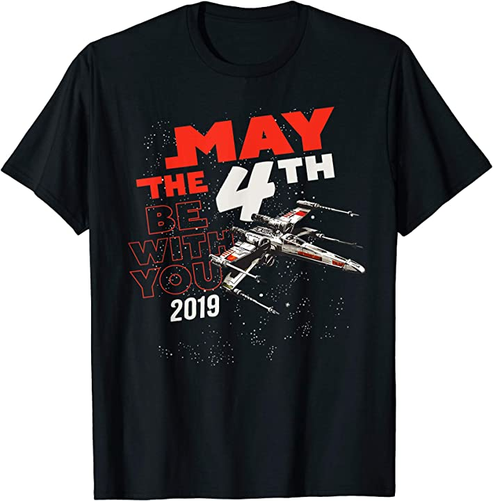 May The Fourth Be With You 2019: Star Wars May The 4th Be With You 2019 X-Wing T-Shirt