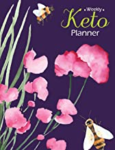 Weekly Keto Planner: A 2 Years Keto Meal Planner Diet Journal Menu Prep Planning Shopping List Daily Guide Heart Weight Loss Vegan Ketogenic Diary Eating Low Carb Paleo Bodybuilding