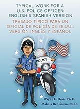 Typical work for a U.S police officer- English and Spanish version Trabajo típico para un oficial de policía de EE.UU. - v...