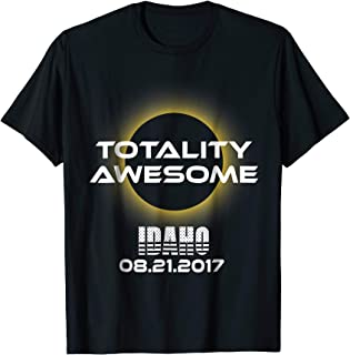 Total Solar Eclipse 2017 T Shirt - Totality Awesome IDAHO