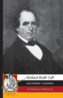 Richard Keith Call: Southern Unionist