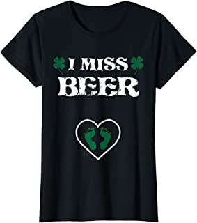 Womens I Miss Beer St Patrick's Day Pregnancy Announcement T-Shirt