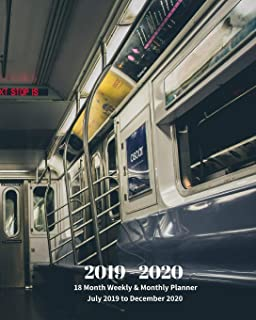 2019 - 2020 | 18 Month Weekly & Monthly Planner July 2019 to December 2020: New York Subway Train Car 7 Train Transportation Vol 24 Monthly Calendar ... Holidays– Calendar in Review/Notes 8 x 10 in.