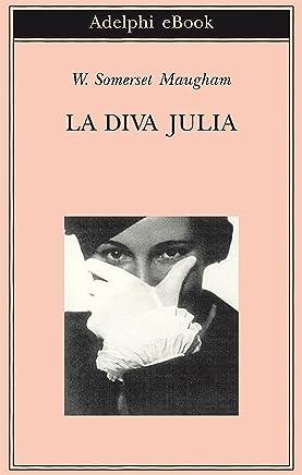 La diva Julia (Gli Adelphi Vol. 268)