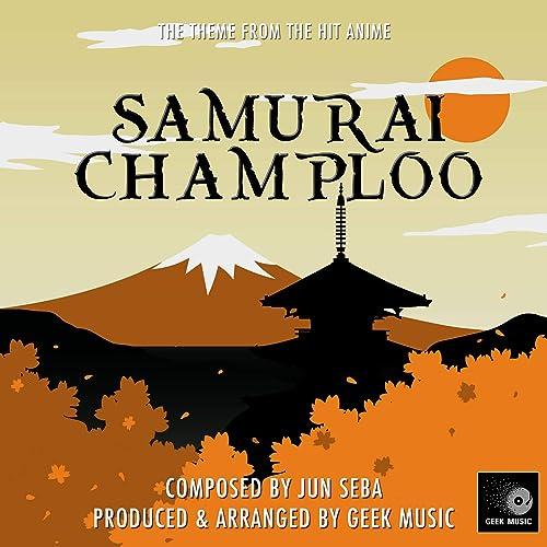 Samurai Champloo - Battle Cry - Main Theme
