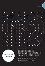 Design Unbound: Designing for Emergence in a White Water World (Infrastructures) (Volume 1)