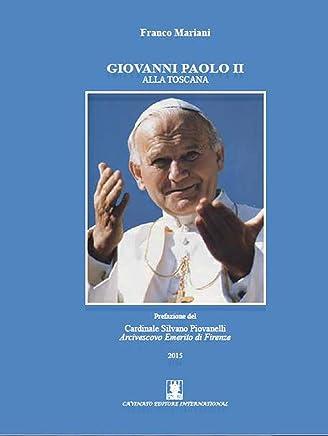 Giovanni Paolo II: Alla Toscana