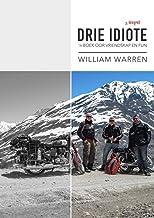 Drie Idiote: 'n Boek oor vriendskap en fun (Afrikaans Edition)