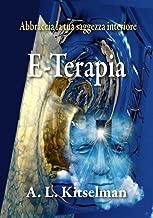 E-Terapia: Abbraccia la tua saggezza interiore (Italian Edition)