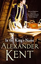 In the King's Name (Richard Bolitho 16 Book 30)