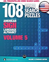 108 Word Search Puzzles with The American Sign Language Alphabet: Vol 5 Standard: Volume 5 Standard Edition (ASL Fingerspelling Word Search Games)