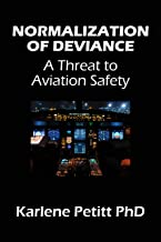Normalization of Deviance: A Threat to Aviation Safety (English Edition)
