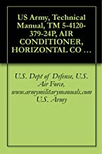 US Army, Technical Manual, TM 5-4120-379-24P, AIR CONDITIONER, HORIZONTAL CO 18,000 BTU/HR, 208 V, 3 PHASE, 50/60 HZ, (NSN 4120-01-136-9836), military manuals