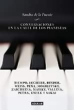 Conversaciones en la calle de los pianistas: Tiempo, Lechner, Binder, Weiss, Peña, Mogilevsky, Zaichkina, Maisky, Vallina, Petra, Kweik y Sakai (Spanish Edition)
