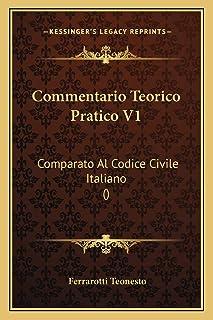 Commentario Teorico Pratico V1: Comparato Al Codice Civile Italiano ()