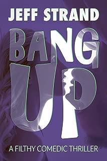 Bang Up: A Filthy Comedic Thriller