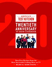 America's Test Kitchen Twentieth Anniversary TV Show Cookbook: Best-Ever Recipes from the Most Successful Cooking Show on TV (Complete ATK TV Show Cookbook) PDF