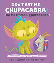Don't Eat Me, Chupacabra! / ¡No Me Comas, Chupacabra!: A Delicious Story with Digestible Spanish Vocabulary (Hazy Dell Pre...