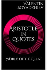 Aristotle in Quotes: Words of the Great Kindle Edition