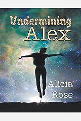 Undermining Alex Paperback