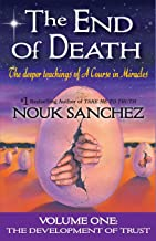 The End of Death: The Deeper Teachings of A Course in Miracles (1)