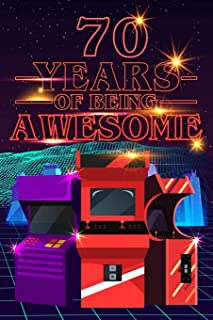70 Years of Being Awesome: 70s 80s Arcade Game Cover Composition books Blank Lined Journal, Happy Birthday, Logbook, Diary...