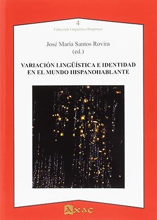 Variación lingüistica e identidad en el mundo hispanohablante