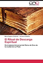 El Ritual de Descarga Espiritual: De la Iglesia Universal del Reino de Dios de la ciudad de La Plata (Spanish Edition)