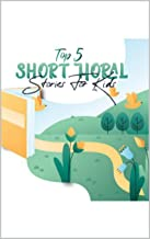 Top 5 Short Moral Stories For Kids: For Children   Kids Story Book   Storybook   5 Quick and short stories (English Edition)