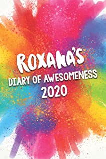 Roxana's Diary of Awesomeness 2020: Unique Personalised Full Year Dated Diary Gift For A Girl Called Roxana - 185 Pages - ...