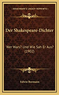Der Shakespeare-Dichter: Wer Wars? Und Wie Sah Er Aus? (1902)