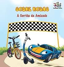 Sobre Rodas-A Corrida da Amizade (Portuguese Children's Book): The Wheels - The Friendship Race (Kids Books in Portuguese)