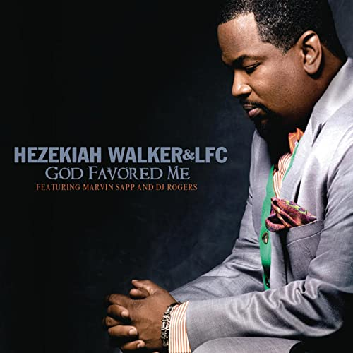 god favored me hezekiah walker mp3