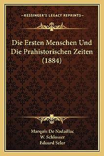 Die Ersten Menschen Und Die Prahistorischen Zeiten (1884)