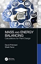 Mass and Energy Balancing: Calculations for Plant Design (English Edition)