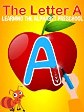 The Letter A - Learning The Alphabet Preschool