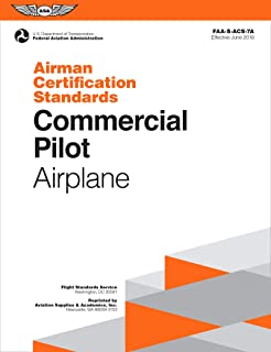 Commercial Pilot Airman Certification Standards - Airplane: FAA-S-ACS-7A, for Airplane Single- and Multi-Engine Land and Sea (Airman Certification Standards Series)