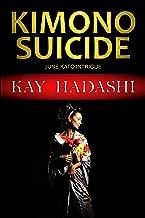 Kimono Suicide: Suspense Wrapped in Silk (The June Kato Intrigue Series Book 1)