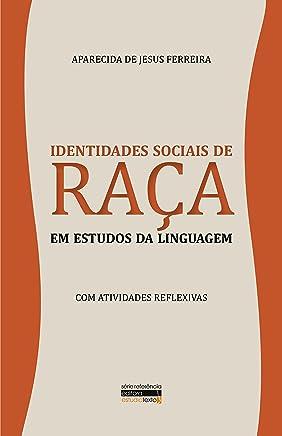 Identidades Sociais de Raça em Estudos da Linguagem: Com Atividades Reflexivas