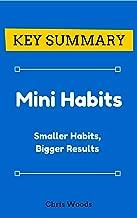 [KEY SUMMARY] Mini Habits: Smaller Habits, Bigger Results (Top Rated 30-min Series)