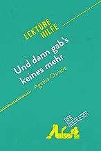 Und dann gab's keines mehr von Agatha Christie (Lektürehilfe): Detaillierte Zusammenfassung, Personenanalyse und Interpretation (German Edition)