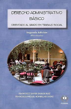 Derecho Administrativo Básico: Orientado al Grado de Trabajo Social