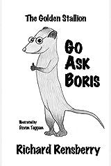 The Golden Stallion: Go Ask Boris (QuickTurtle Books Presents Go Ask Boris Series) Kindle Edition