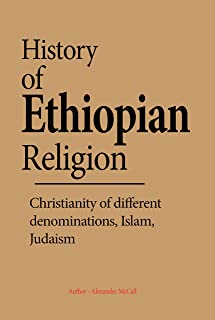 History of Ethiopian Religion: Christianity of different denominations, Islam, Judaism