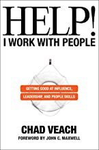 Help! I Work with People: Getting Good at Influence, Leadership, and People Skills PDF