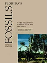 Florida's Fossils: Guide to Location, Identification, and Enjoyment